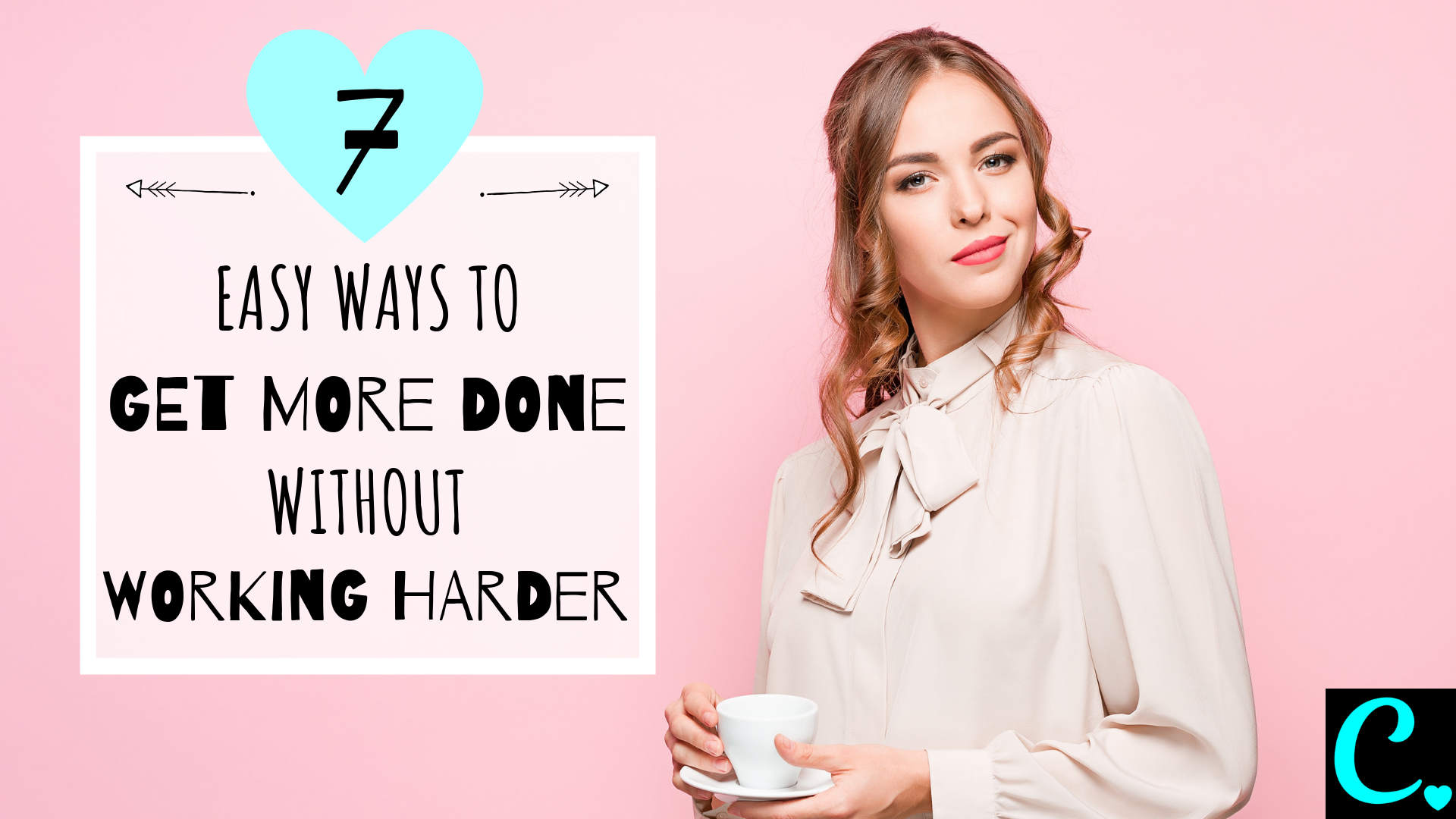 7 Ways to Get More Done Without Working Harder | Productivity Tiips | How to be productive | Work smarter Not Harder | Via: https://captivatingcrazy.com #captivatingcrazy #howtobeproductive #productivitytips #productivityhacks
