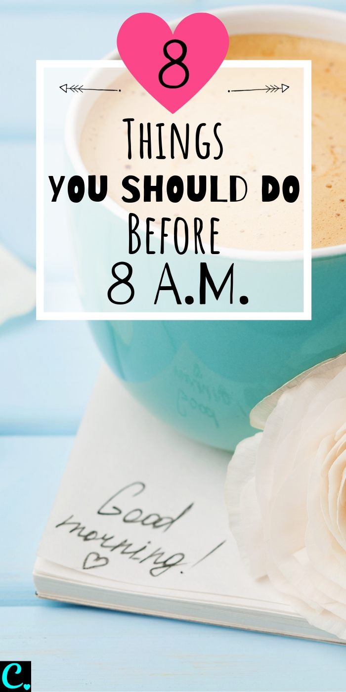 The Best Morning Routine: 8 Things To Do Before 8 A.M.   How to be productive   Personal development   Productivity tips   Habits for success   Via: https://captivatingcrazy.com #captivatingcrazy #bestmorningroutine #productivitytips #howtoachievegoals #habitsofsuccessfulpeople