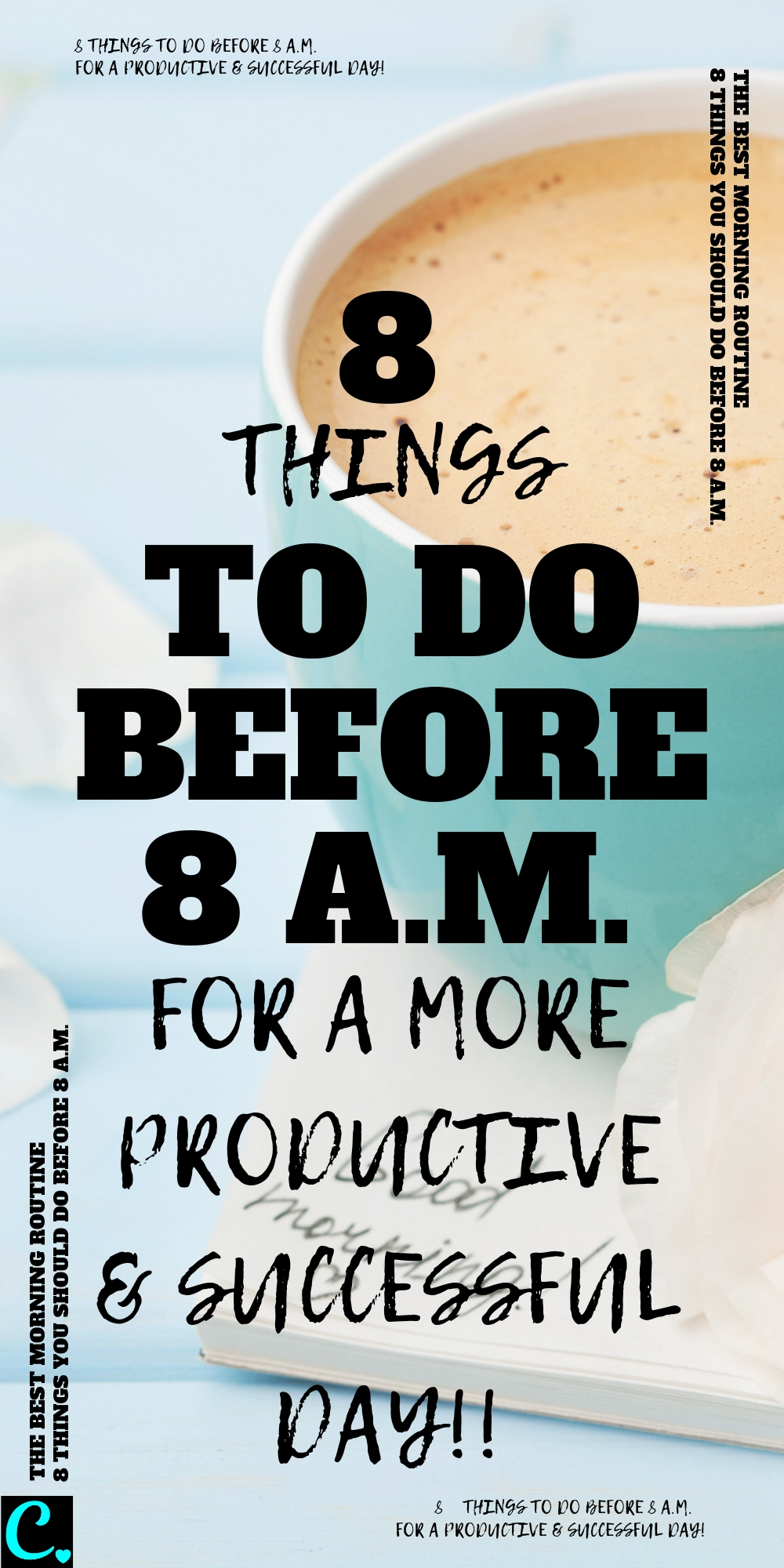 8 Things To Do Before 8am For A More Productive & Successful day   Good Morning Routine   Healthy morning routine   habits of successful people   productivity tips   Via: https://captivatingcrazy.com #productivitytips #morningroutine #goodhabits