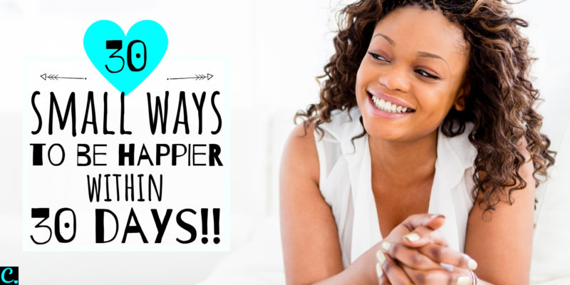30 Small Ways To Be Happy In Life Within 30 Days! Take this 30-day happiness challenge and find out how it's the little things in life that make your happy