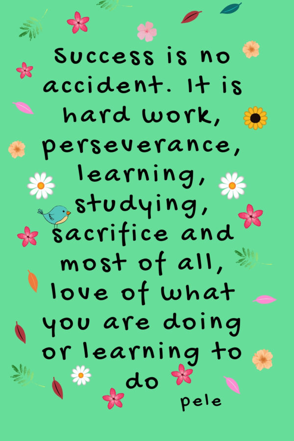 Success is no accident. It is hard work, perseverance, learning, studying, sacrifice and most of all, love of what you are doing or learning to do - pele quote about success and etting out of your comfort zone #comfortzone #comfortzonequotes #inspirationalquotes #successquotes #habitsofsuccessfulwomen