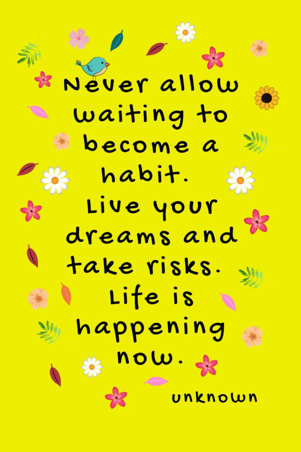 12 Habits of successful women you can start today quote: Never allow waiting to become a habit. Live your dreams and take risks. Life is happening now. #successquote #comfortzonequotes #successmindset #achievegoals #successfulwomen