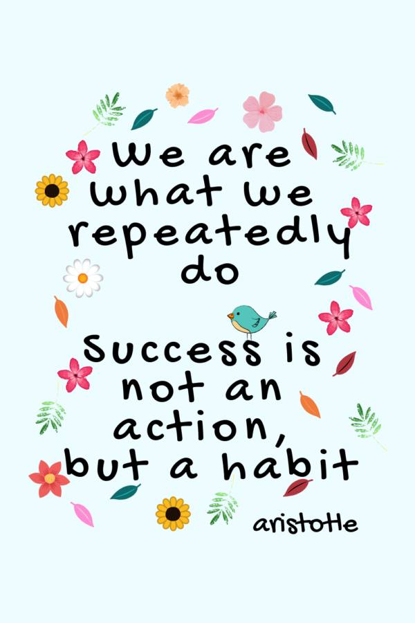 Positive Habits Quote | personal development quote| success quotes | better habits quote | Via: https://captivatingcrazy.com #captivating crazy #habitsquote #betterhabitsquote #successquote #personaldevelopmentquote #achievegoals #aristotlequote