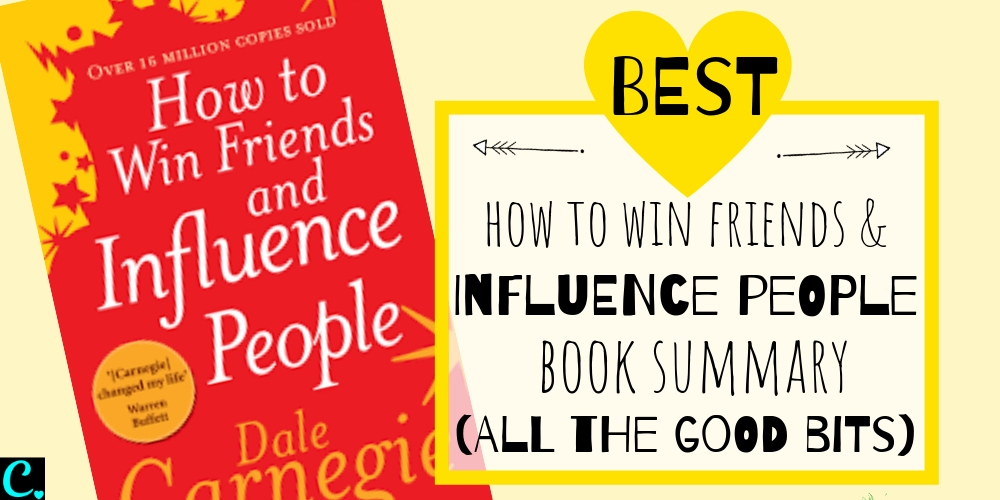 The best how to win friends and influence people book summary! All the best bits from the book, without having to read it!