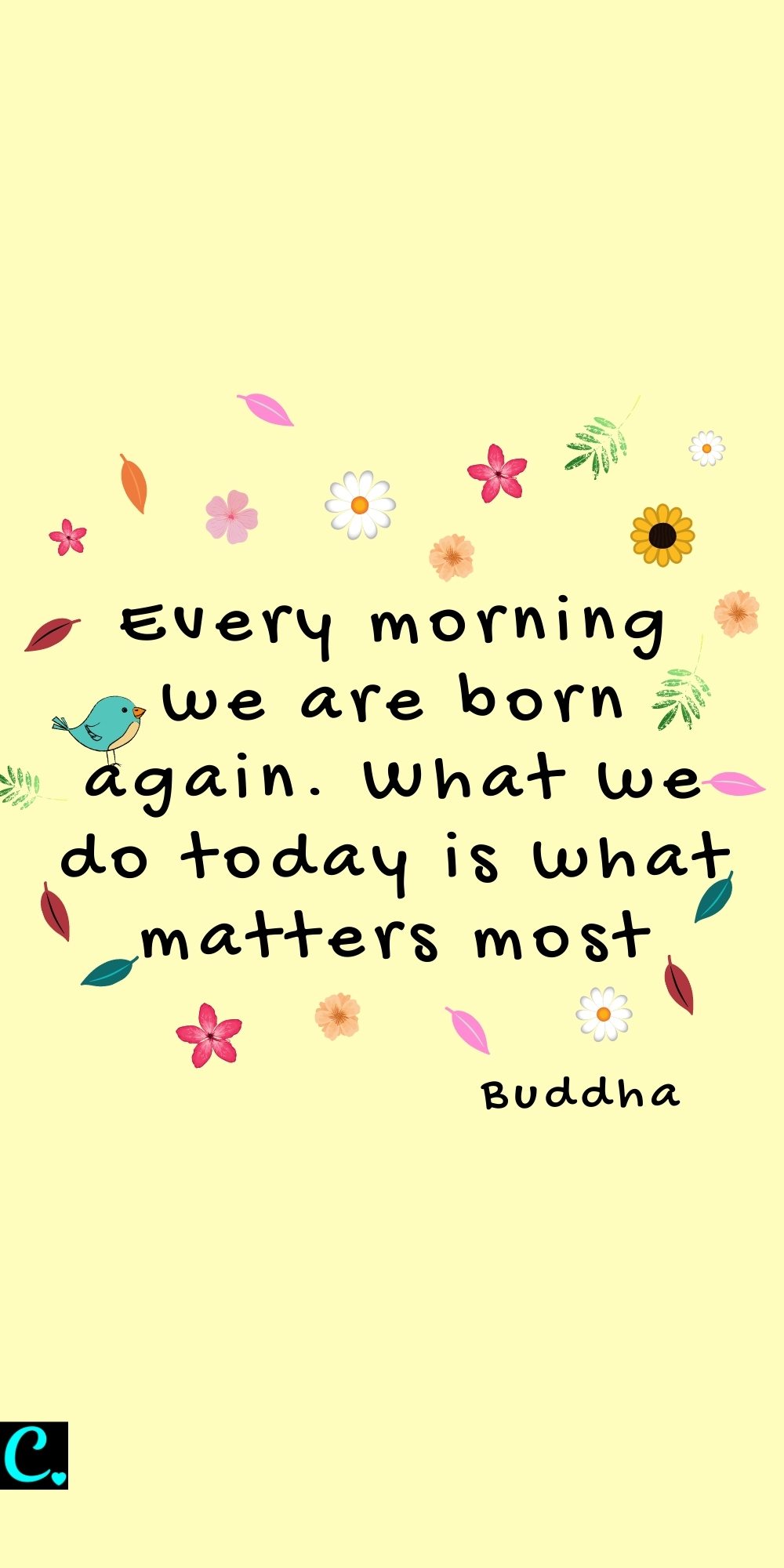 Every morning we are born again. What we do today is what matters most #morningquote