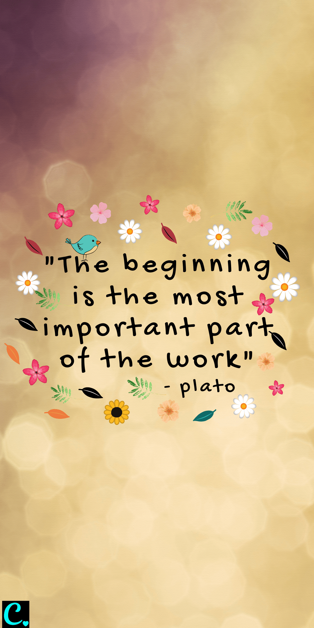 """""""The beginning is the most important part of the work"""" - Plato"""