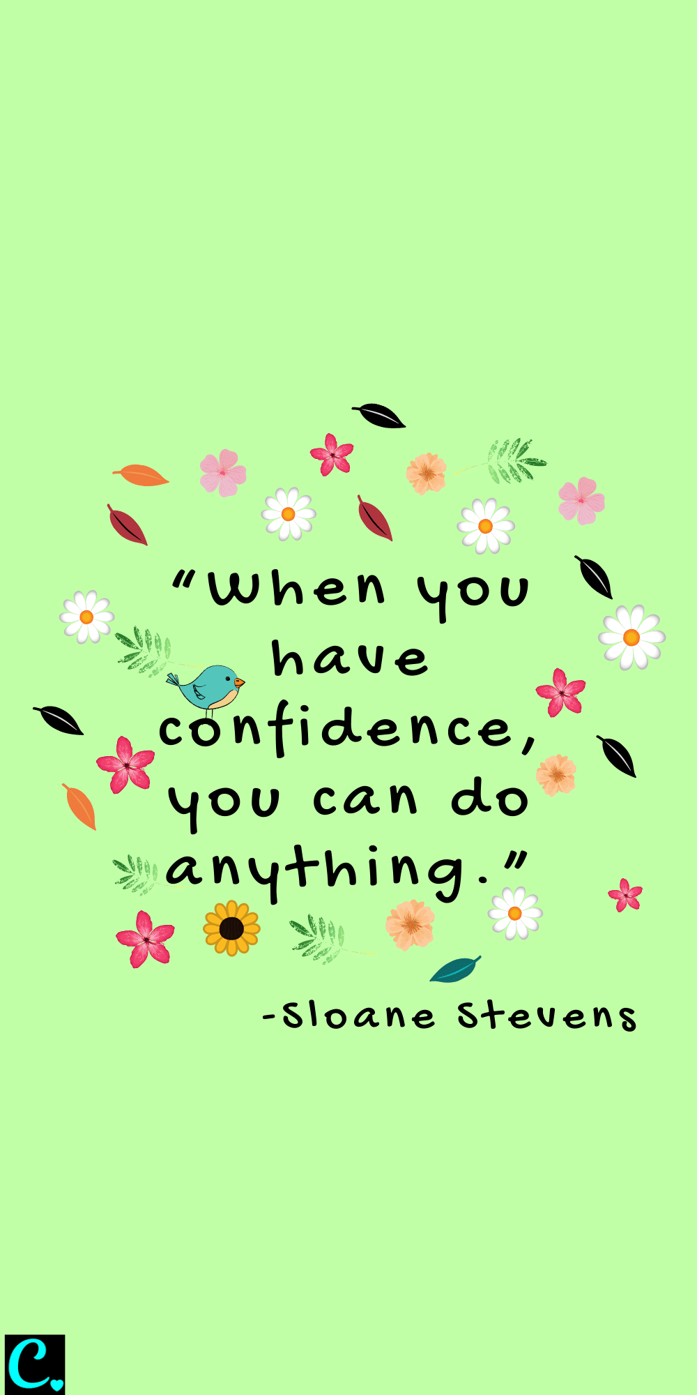 When You Have Confidence You Can Do Anything. Glow Up Quote By Sloane Stevens
