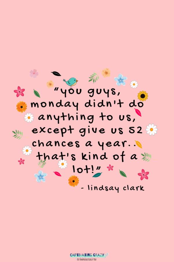 Monday quote Lindsay Clark