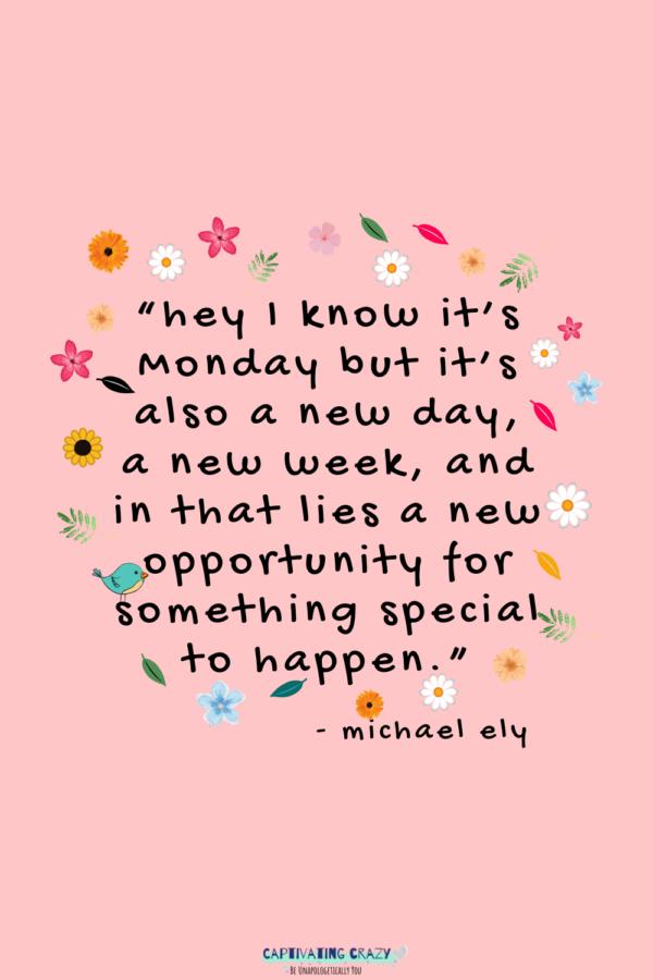 Monday quote Michael Ely