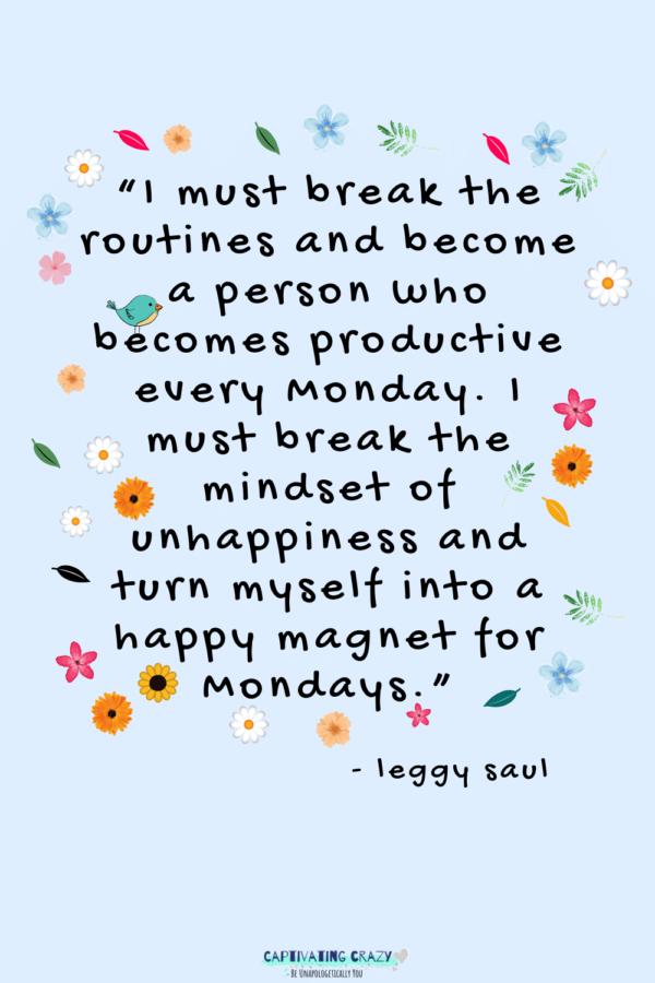 Monday quote Leggy Saul