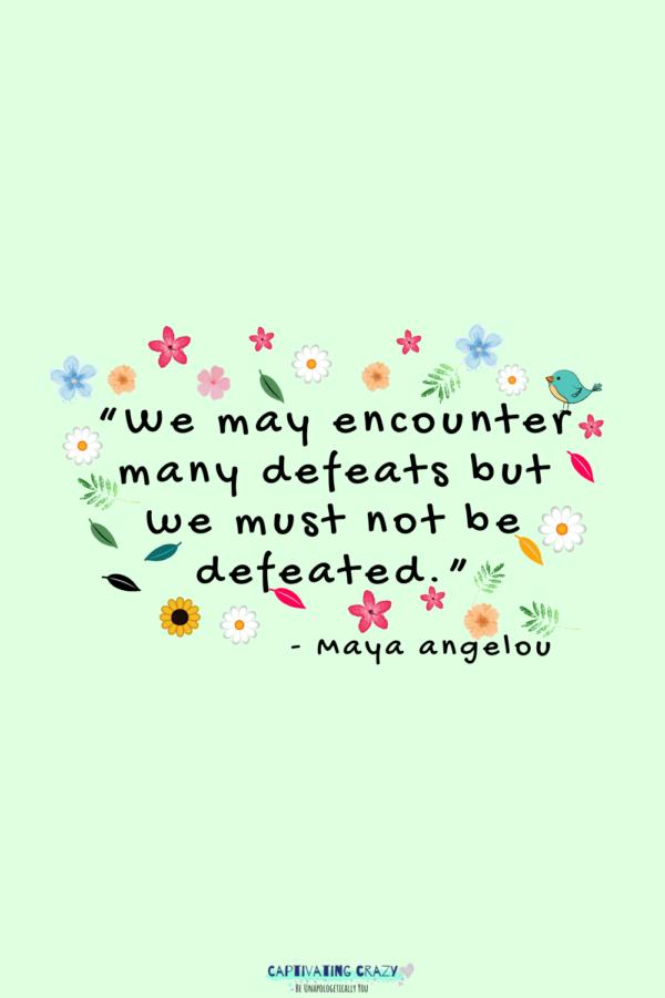 Monday quote Maya Angelou