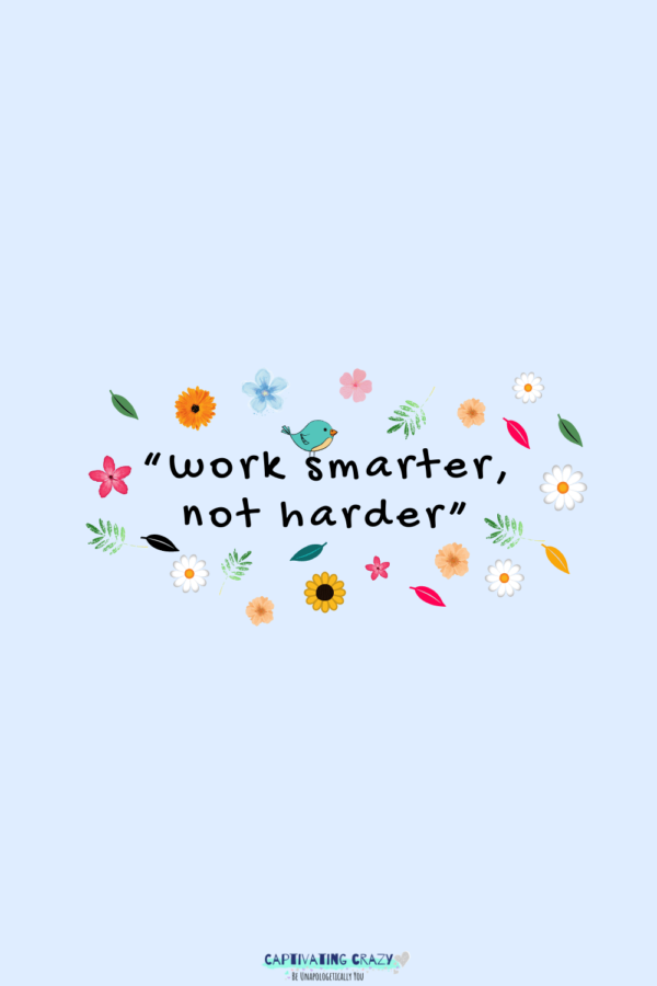 Work smarter, not harder quote